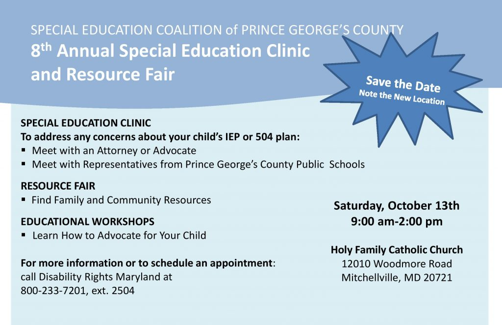 8th Annual Special Education Clinic and Resource Fair - Saturday October 13 9:00 am - 2:00 pm - Holy Family Catholic Church 12010 Woodmore Road Mitchellville, MD 20721