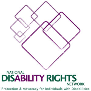 National Disability Rights Network Protection and Advocacy for Individuals with disabilities