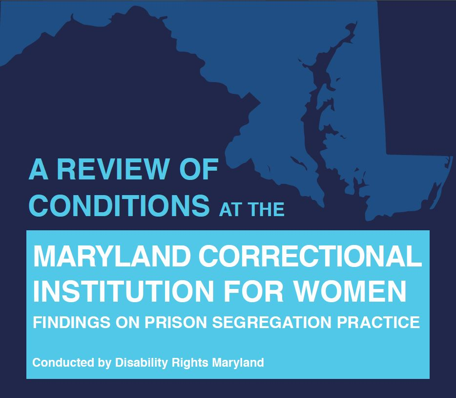 A review of Conditions at the Maryland Correctional Instituion for Women