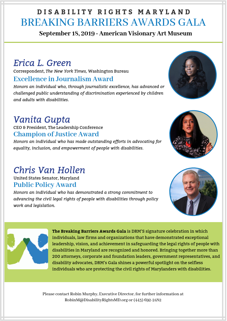Disability Rights Maryland Breaking Barriers Awards Gala September 18, 2019 American Visionary Art Museum Honoree Description Page